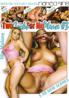 "Adult entertainment movie ""Two Cocks For Me Please 3"" starring Eva, Stacy & Lea. Produced by Naked Sins."