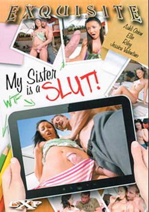 My Sister Is A Slut, starring Ashli Orion, Riley (f), Jessica Valentino and Ellie Idol, produced by EXP Exquisite.