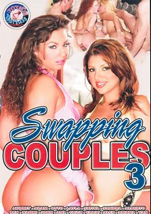 Swapping Couples 3, starring Naomi, Faith (f), Audrey, Sandra, Ana, Sativa, Otto Bauer, Ariana and Layla, produced by Totally Tasteless Video.