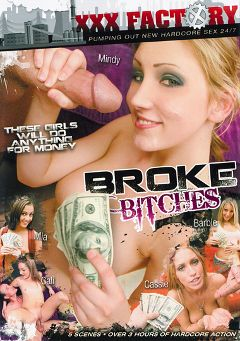 "Adult entertainment movie ""Broke Bitches"" starring Barbie Addison, Cali & Cassie Young. Produced by XXX Factory."