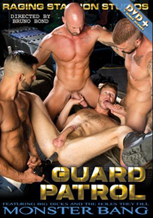 Guard Patrol, starring David Benjamin, Rocco Steele, Ryan Rose, Brian Bonds, Mitch Vaughn and Christian Wilde, produced by Raging Stallion Studios, Falcon Studios Group and Monster Bang.