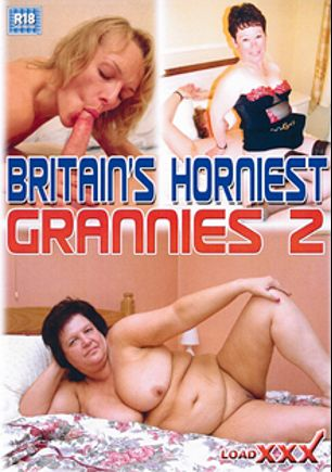 Britain's Horniest Grannies 2, produced by Load Enterprises.