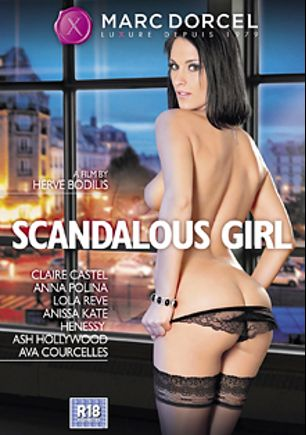 Scandalous Girl, starring Claire Castel, Ava Courcelles, Lola Reve, Yanick Shaft, Anissa Kate, Anna Polina, Ash Hollywood, Henessy, Rico Simmons, Rick Renato, Mike Angelo, J.P.X. and James Brossman, produced by Marc Dorcel SBO and Marc Dorcel.