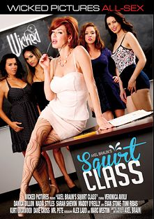 Axel Braun's Squirt Class, starring Maddy O'Reilly, Veronica Avluv, Danica Dillan, Nadia Styles, Sarah Shevon, Dane Cross, Kurt Lockwood, Mr. Pete, Toni Ribas and Evan Stone, produced by Wicked Pictures.