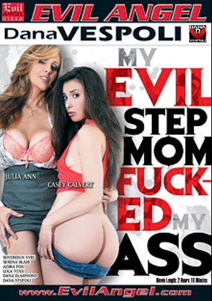 My Evil Stepmom Fucked My Ass, starring Casey Calvert, Julia Ann, Serena Blair, Aidra Fox, Sovereign Syre, Lola Foxx, Dana DeArmond and Dana Vespoli, produced by Dana Vespoli and Evil Angel.