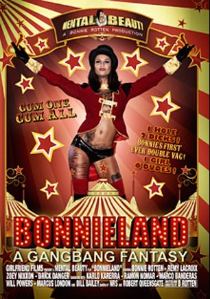 BonnieLand: A Gangbang Fantasy, starring Bonnie Rotten, Brick Danger, Zoey Nixon, Remy LaCroix, Bill Bailey, Carlo Carrera, Will Powers, Marcus London, Marco Banderas and Ramon Nomar, produced by Mental Beauty.