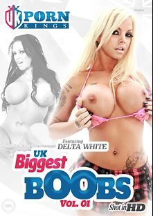 UK Biggest Boobs, starring Delta White, Porcha Sinns, Lissa Love, Louise Jenson and Kerry Louise, produced by UK Porn Kings.