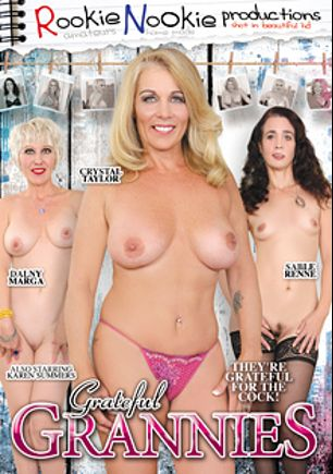 Grateful Grannies, starring Sable Renne, Crystal Taylor, Dalny Marga and Karen Summer, produced by Rookie Nookie.