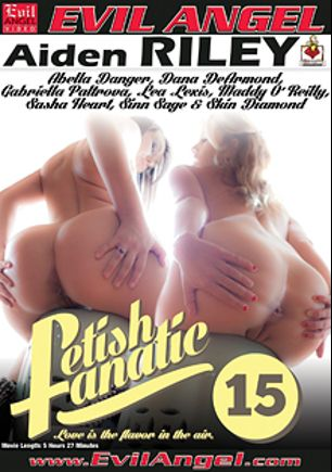 Fetish Fanatic 15, starring Gabriella Paltrova, Maddy O'Reilly, Skin Diamond, Lea Lush, Bella Danger, Sasha Heart, Dana DeArmond and Sinn Sage, produced by Belladonna Entertainment and Evil Angel.