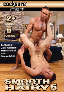 Smooth Meets Hairy 5, starring Jake Genesis, Luis Valentino, Jimmy Roman, Logan Vaughn, Bronson Gates, Parker London, Samuel Colt, Joe Thunder and Derek Parker, produced by Cocksure Men and Jake Cruise Media.