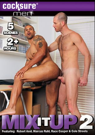 Mix It Up 2, starring Robert Axel, Cole Streets, Santoro, Marcus Ruhl, Connor Maguire, Race Cooper and Dean, produced by Cocksure Men and Jake Cruise Media.