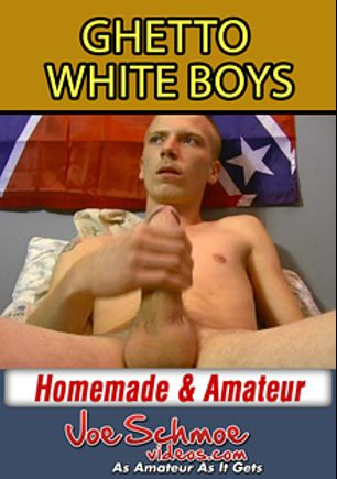 Ghetto Whiteboys, starring Cleetus, produced by Joe Schmoe Productions.