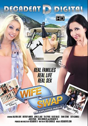 Wife Swap: The Exploited Parody, starring Aaliya Love, Britney Amber, Tia Cyrus, Bliss and Jewels Jade, produced by Decadent D Digital.