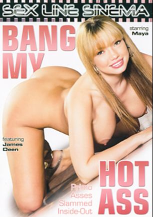 Bang My Hot Ass, starring Maya Hills and Dana Vespoli, produced by Sex Line Sinema and K-Beech.