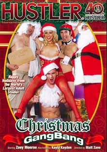 Christmas GangBang, starring Zoey Monroe, Kayla Kayden, Clover, Eric John, Tommy Pistol and Mark Zane, produced by Hustler.