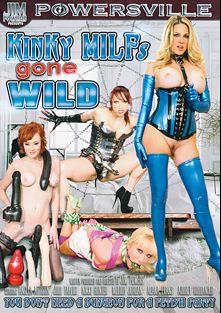 Kinky MILFs Gone Wild, starring Angela Attison, Nicki Hunter, Audrey Hollander, Jodi Taylor, Melody Jordan and Alana Evans, produced by Powersville Inc.
