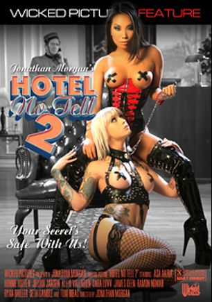 Hotel No Tell 2, starring Asa Akira, Kleio Valentien, Jillian Janson, Sara Luvv, Bonnie Rotten, Seth Gamble, Ryan Driller, James Deen, Ramon Nomar, Toni Ribas and Kyle Stone, produced by Wicked Pictures.