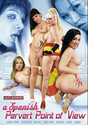 A Spanish Pervert Point Of View, starring Jessica Blue, Lady Mai, Elizabeth Maciel, Carla Cruz, Sara * and Jenny, produced by Alex Romero.