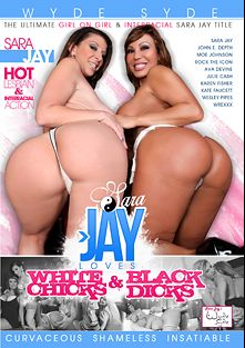 Sara Jay Loves White Chicks And Black Dicks, starring Sara Jay, Ava Devine, Moe Johnson, Karen Fisher, Julie Cash, Kate Faucett, Rock The Icon and John E. Depth, produced by Sara Jay's Wyde Syde.