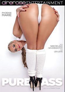 Pure Ass, starring Phoenix Marie, Savannah Fox, Nikki Delano, Bruce Venture, Daniel Hunter, Lea Lush, Derrick Pierce and Mr. Pete, produced by Airerose Entertainment and Pleasure Productions.