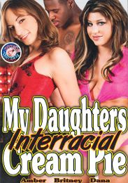 """Featured Star - Amber Rayne presents the adult entertainment movie """"My Daughters Interracial Cream Pie""""."""