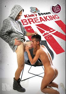 Breaking In, starring Luke Desmond, produced by Kinky Stream and Vimpex Gay Media.