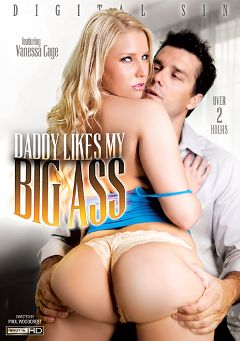 "Adult entertainment movie ""Daddy Likes My Big Ass"" starring Vanessa Cage, Karlee Grey & Marley Blaze. Produced by Digital Sin."