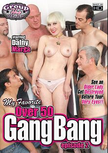 My Favorite Over 50 Gang Bang 2, starring Dalny Marga, Jack Vegars and Jay Crew, produced by Group Hug Video.