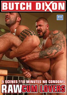 Raw Cum Lovers, starring Letterio, Rocco Steele, Toffic, Del James, Michael Selvaggio, Nick North, Alexx Desley, Bruno Fox and Sam Porter, produced by Butch Dixon and Uk Naked Men.