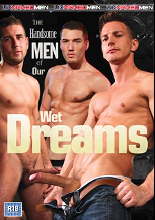 The Handsome Men Of Our Wet Dreams, starring Dan Broughton, Kayden Gray, Alex Graham, Raff Owens, Theo Ford, Andrea Suarez, Theo Reid, Darius Ferdynand and Scott Hunter, produced by Uk Naked Men.