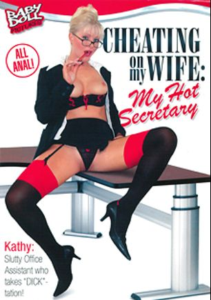 Cheating On My Wife: My Hot Secretary, starring Kathy Anderson, Aletta Ocean, Neeo, Susie Diamond, Lauro Giotto, Jennifer, George Uhl and Csoky Ice, produced by K-Beech and Baby Doll Pictures.