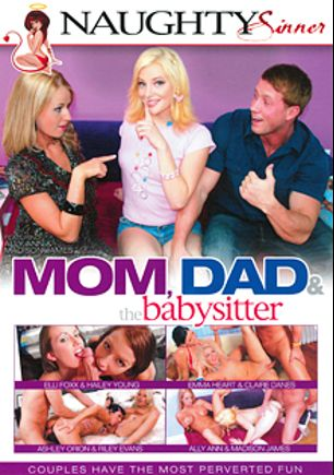 Mom, Dad And The Babysitter, starring Ally Ann, Madison James, Ashli Orion, Elli Foxx, Emma Heart, Claire Dames, Riley Evans and Hailey Young, produced by Naughty Sinner.