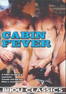 Cabin Fever, starring Chris Winters, Ricardo Vargas, Will Seagers, Sean Laurence, Jim Bentley and Cory Monroe, produced by Bijou Gay Classics.