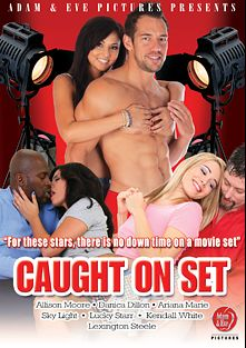 Caught On Set, starring Kendall White, Ariana Marie, Sky Light, Chloe Amour, Brad Tyler, Allison Moore, Danica Dillan, Jack Vegas, Johnny Castle, Lucky Starr, Scott Lyons and Lexington Steele, produced by Adam & Eve.