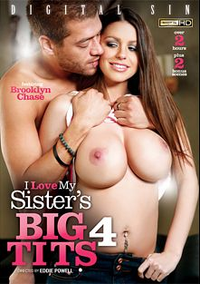 I Love My Sister's Big Tits 4, starring Brooklyn Chase, Karlee Grey, Peta Jensen, Katrina Jade, Brick Danger, Xander Corvus, Mr. Pete and Erik Everhard, produced by Digital Sin.