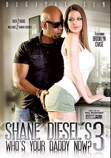 Shane Diesel's Who's Your Daddy Now 3, starring Brooklyn Chase, Kira Lake, Leya Falcon, Jessica Ryan and Shane Diesel, produced by Digital Sin.