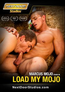 Load My Mojo, starring Marcus Mojo, Jett Jax, Jimmy Clay, Caleb Colton, Tyler Torro, Donny Wright and Brandon Lewis, produced by Next Door Studios.