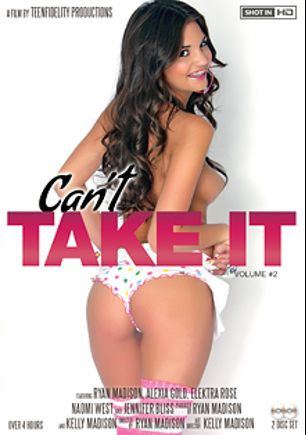 Can't Take It 2, starring Naomi West, Elektra Rose, Alexia Gold, Jennifer Bliss and Ryan Madison, produced by 413 Productions, Kelly Madison Productions and Teen Fidelity.