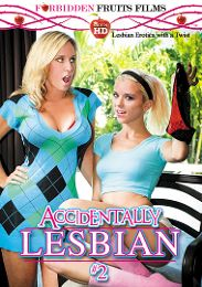 "Featured Studio - Forbidden Fruits Films presents the adult entertainment movie ""Accidentally Lesbian 2""."