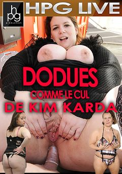 "Adult entertainment movie ""Dodues Comme Le Cul De Kim Karda"" starring Claire Dodue, Ineesa & Morgane Sensuelle. Produced by HPG Production."