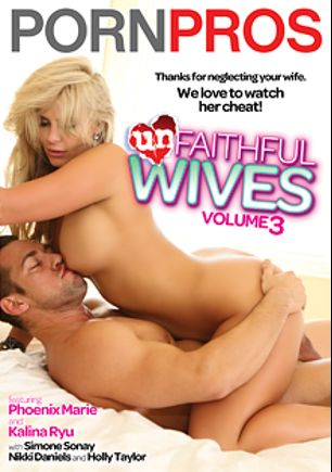 Unfaithful Wives 3, starring Phoenix Marie, Holly Taylor, Kalina Ryu, Simone Sonay and Nikki Daniels, produced by Porn Pros.