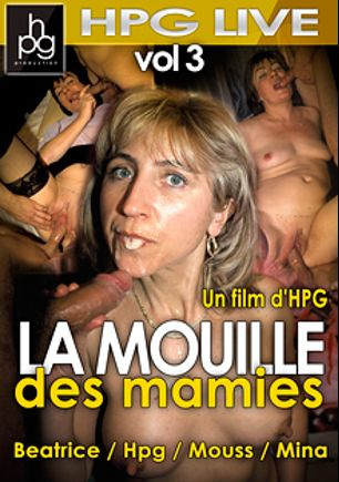 La Mouille Des Mamies 3, starring Beatrice, Mina, Mouss and Herve, produced by HPG Production.