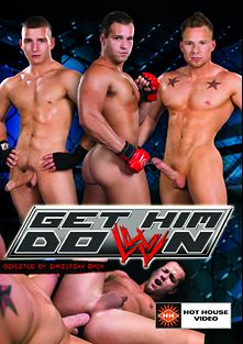 Get Him Down, starring Owen Michaels, Luke Adams, Dylan Knight, Sean Duran and James Ryder, produced by Falcon Studios Group and Hot House Entertainment.