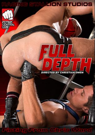 Full Depth, starring Drew Sumrok, Manuel Olveyra, Drew Sebastian, Brian Bonds, Mitch Vaughn and Dylan Saunders, produced by Fisting Central, Falcon Studios Group and Raging Stallion Studios.