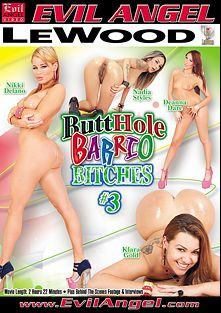 Butthole Barrio Bitches 3, starring Deanna Dare, Klara Gold, Nikki Delano, Criss Strokes, Nadia Styles and Mark Wood, produced by LeWood Production and Evil Angel.