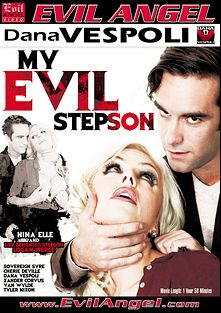 My Evil Stepson, starring Nina Elle, Tyler Nixon, Van Wylde, Logan Pierce, Cherie DeVille, Sovereign Syre, Xander Corvus, Chad Diamond and Dana Vespoli, produced by Dana Vespoli and Evil Angel.