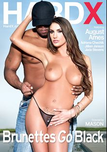 Brunettes Go Black, starring August Ames, Jillian Janson, Adriana Chechik, Jada Stevens, Prince Yahshua, Jon Jon, Rico Strong and Lexington Steele, produced by Hard X.