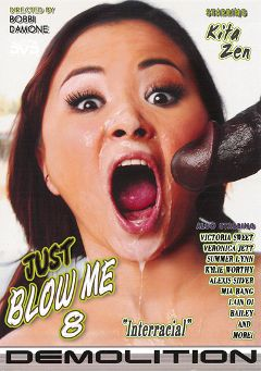 "Adult entertainment movie ""Just Blow Me 8"" starring Kita Zen, Britany Angel & Carmina Kai. Produced by Demolition Pictures."