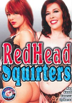 "Adult entertainment movie ""Red Head Squirters"" starring Mae Victoria, Sexy Vanessa & Cytherea. Produced by Totally Tasteless Video."