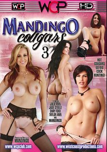 Mandingo Cougars 3, starring Jade Steele, Shay Fox, Taylor Ann, Julia Ann and Mandingo, produced by Mandingo and West Coast Productions.